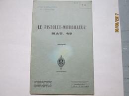 NOTICE SUR LE PISTOLET MITRAILLEUR MAT 49 - Livres
