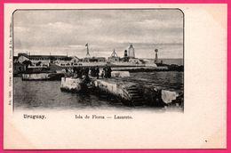 Uruguay - Isla De Flores - Lazareto - Phare - Animée - Ed. C. GALLI N° 1040 - Uruguay