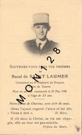 FAIRE PART DECES 23/5/1948 DE RAOUL DE SAINT LAUMER LIEUTENANT 8° REGIMENT DE DRAGONS CROIX DE GUERRE - Décès