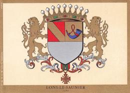 39 LONS LE SAUNIER  - BLASON AVEC HERALDIQUE ET PETIT HISTORIQUE / CARTE DOUBLE - Lons Le Saunier