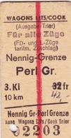 PIE-VPT-18-007 :  TICKET DE TRANSPORT. TRAIN.  WAGONS LITS/COOK. FÜR ALLE ZÜGE. NENNIG-GRENZE. - Titres De Transport