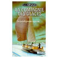 La Compagnie Des Glaces 33 La Prodigieuse Agonie G-j Arnaud +++TBE+++ PORT GRATUIT - Fleuve Noir