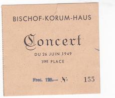 PIE-VPT-18-014 :  TICKET ENTREE. BISCHOF-KORUM-HAUS. CONCERT DU 26 JUIN 1949. - Tickets D'entrée