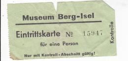 PIE-VPT-18-015 :  TICKET ENTREE. MUSEUM BERG-ISEL.   EINTRITTSKARTE. FÜR EINE PERSON - Tickets D'entrée