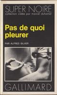 Alfred SILVER Pas De Quoi Pleurer Super Noire N°126 (EO, 1979) - Série Noire