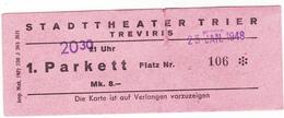 PIE-VPT-18-018 :  TICKET. STADTTHEATER TRIER. TREVIRIS. 25 JANVIER 1948. - Tickets D'entrée