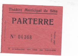 PIE-VPT-18-019 :  TICKET. THEATRE MUNICIPAL DE SETE. HERAULT. PARTERRE. - Tickets D'entrée