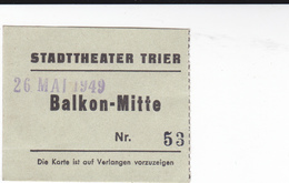 PIE-VPT-18-020 :  TICKET. STADTTHEATER TRIER. BALKON-MITTE. 26 MAI 1949 - Tickets D'entrée