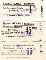 PIE-VPT-18-021 :  3 TICKETS. AUTOBUS. SAMAF SALLZMANN. MULHOUSE ALTKIRCH FERRETTE.  10 MAI 1947. - Bus