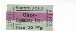 PIE-VPT-18-024 :    TICKET. MÜNSTER ZU ULM A. D. CHOR- ERGÄNZUNGSKARTE. CATHEDRALE D'ULM. - Tickets D'entrée