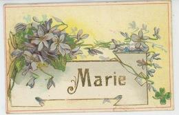 FEMMES - FRAU - LADY - Jolie Carte Fantaisie Gaufrée Fleurs Violettes Prénom MARIE (embossed Postcard) - Prénoms