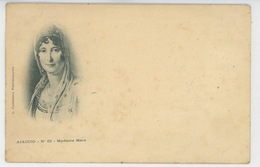 CORSE - AJACCIO - Madame Mère (carte Précurseur ) - Ajaccio