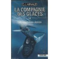 La Compagnie Des Glaces 14 Les Hommes Jonas G-j Arnaud +++BE+++ PORT GRATUIT - Fleuve Noir