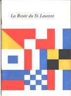 La Route Du St Laurent. Publié Par L'Imprimeur De La Reine Pour Le Ministère Des Affaires Extérieures. Ottawa 1960 - Dépliants Touristiques