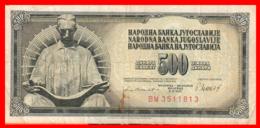 BILLETE YUGOSLAVIA. 500 DINARES. 1981. - Yugoslavia
