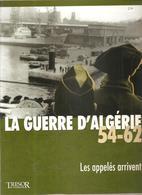 Militaria La Guerre D'Algérie 54-62 Volume 2 Les Appelés Arrivent Editions Trésor Du Patrimoine De 2010 - Livres