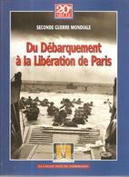 Militaria Seconde Guerre Mondiale 1944-1945 T1 Du Débarquement à La Libération De Paris Ed. Trésor Du Patrimoine De 2004 - Livres