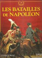 Militaria Les Batailles De Napoléon 1796-1807 Les Carnets De L'histoire Tome 1 Ed. Trésor Du Patrimoine De 2004 - Livres
