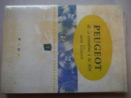 """""""Peugeot, De La Crinoline à La 404"""" René Sedillot - Plon 1960 - Livres, BD, Revues"""