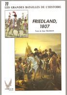 Militaria FRIEDLAND, 1807 De Jean Tramson Les Grandes Batailles De L'histoire Tome 11 Ed. Socomer De Janvier 1991 - Livres