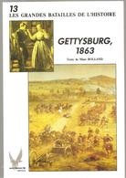 Militaria GETTYSBURG, 1863 De Marc Rolland Les Grandes Batailles De L'histoire Tome 13 Ed. Socomer De Juillet 1991 - Livres