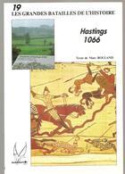 Militaria Hasting 1066 De Marc Rolland Les Grandes Batailles De L'histoire Tome 19 Ed. Socomer De Juin 1992 - Livres