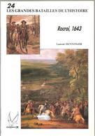 Militaria ROCROI 1643 De Laurent HENNINGER Les Grandes Batailles De L'histoire Tome 24 Ed. Socomer De 1992 - Livres