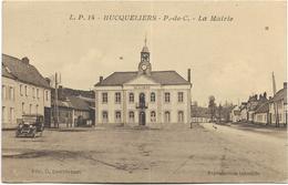 62 - HUCQUELIERS - P.-de-C. - La Mairie. CPA Ayant Circulé En 1915. - Sonstige Gemeinden