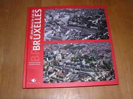 40 ANS DANS LE CIEL DE BRUXELLES Régionalisme Urbanisme Architecture Molenbeek Evere Uccle St Josse Forest Auderghem - Cultural