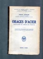 1930 JUNGER ERNST Volontaire De Guerre Lieutenant - Orage D'acier Souvenir Du Front De France - Payot - Guerre 1914-18