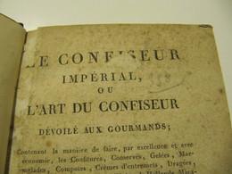 Le Confiseur Impérial Ou L'Art Du Confiseur 1809 Confiserie Pâtisserie Cuisine Recettes 1809 Utrecht Friedel - Livres, BD, Revues