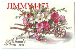 CPA En Relief Gauffrée - Une Bouette De Fleurs - Petites Fleurs, Parlez Pour Moi - Edit. J. C. Paris - Fleurs