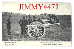 CPA - Nos Canons De 75 M/m En Action En 1915 - La Guerre De 1914-15 - N° 184 - Edit. L. C. H. Paris - Materiale