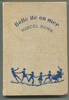 Marcel KUHN Belle-Ile-en-mer Ou Les Vacances Inespérées 1958 - Livres, BD, Revues