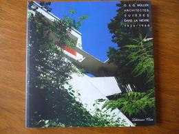 ARCHITECTES SUISSES DANS LA NIEVRE 1924 - 1968 (O. & G. MÜLLER) - Bourgogne