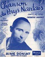 Chanson Du Pays Nantais , (pour Le Carnaval Nantais ) AIME DONIAT , Musique : ROBERT JACQUET , Paroles : NICK FRIONNET - Partitions Musicales Anciennes