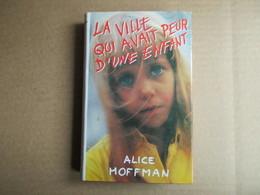 La Ville Qui Avait Peur D'une Enfant (Alice Hoffman) éditions France Loisirs De 1989 - Livres, BD, Revues