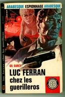 "Espionnage - Gil Darcy - ""Luc Ferran Chez Les Guerilleros - 1968 - Arabesque"
