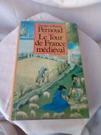 """Livre HISTOIRE""""LE TOUR DE FRANCE MEDIEVAL"""" 452 PAGES De REGINE & GEORGES - History"""