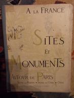 A LA FRANCE SITES ET MONUMENTS 1901-AUTOUR DE PARIS SEINE ET MARNE SEINE ET OISE OISE - Poitou-Charentes