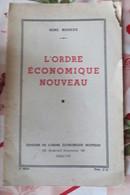RENE MOREUX L'ORDRE ECONOMIQUE NOUVEAU - Livres, BD, Revues
