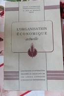 L'ORGANISATION ECONOMIQUE ACTUELLE 1941 - Livres, BD, Revues