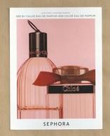 Carte Promo Avec 2 Films Perfume Card CHLOE * SEPHORA * 15,2 X 20,4 Cm *** 1 EX - Perfume Cards