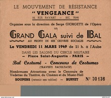 6610-2018  LE MOUVEMENT DE RESISTANCE VENGEANCE 18 RUE FAVART GRAND GALA SUIVIE D UN BAL 11 MARS 1949 - Tickets D'entrée