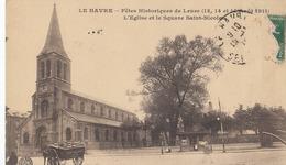 Le Havre Fetes Historiques De Leuve L Eglise Et Le Square Saint Nicolas Aout 1911 (LOT AE 23) - Le Havre