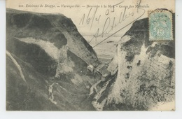DIEPPE (environs) - VARENGEVILLE - Descente à La Mer - Gorge Des Moustiers - Dieppe