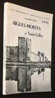 AIGUES MORTES ET ST GILLES DU GARD ( AUGUSTIN FLICHE )  HISTOIRE LOCALE - Livres, BD, Revues