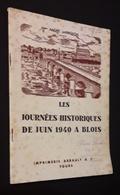 LES JOURNEES HISTORIQUES DE JUIN 1940 A BLOIS ( ANDRE JARRIGEON )  HISTOIRE LOCALE GUERRE 39-45 - Livres, BD, Revues