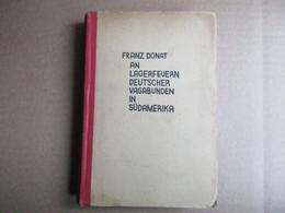 Franz Donat An Lagerfeuern Deutscher Vagabunden In Südamerika - Livres, BD, Revues