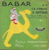 """François Perier 45t. EP """"babar Et Ce Coquin D'arthur"""" - Enfants"""